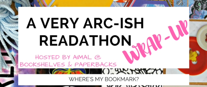 A Very Arc-ish Readathon wrap up
